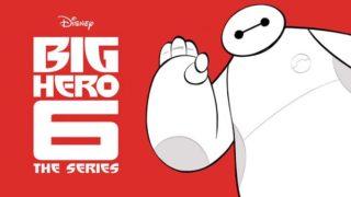 あのチームが帰ってくる!「Big Hero 6 the Series」Disney XDで2017年放映開始(Update)